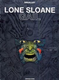 Lone Sloane T3 : Gail, bd chez Drugstore de Druillet