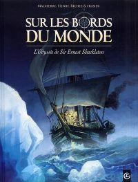 Sur les bords du monde T1 : L'odyssée de Sir Ernest Shackleton, bd chez Bamboo de Malaterre, Henry, Richez, Frasier