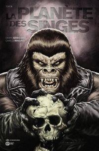 La Planète des singes T1 : , comics chez Emmanuel Proust Editions de Gregory, Magno, Woodard, Tumburus, Richardson