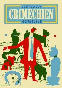 Crimechien, bd chez Cornelius de Blexbolex