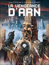 La Vengeance d'Arn, bd chez Les Humanoïdes Associés de Dionnet, Gal, Brown