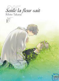 Seule la fleur sait T1, manga chez Taïfu comics de Takarai