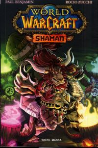 World of Warcraft - Shaman, manga chez Soleil de Benjamin, Zucchi