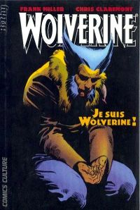 Wolverine : Je suis Wolverine ! (0), comics chez Bethy de Claremont, Miller, Wein