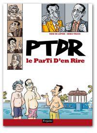 PTDR : Le ParTi D'en Rire, bd chez Fetjaine de de Lépine, Truchi