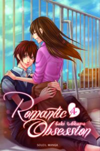 Romantic obsession T4, manga chez Soleil de Aikawa
