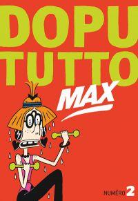 Dopututto Max T2, bd chez Misma de Collectif