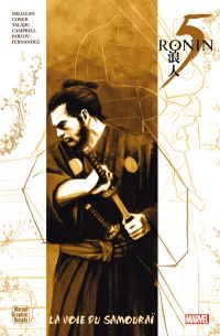 5 Ronin : La voie du samouraï (0), comics chez Panini Comics de Milligan, Fernandez, Parlov, Talajic, Coker, Campbell, Freedman, Loughridge, Aja