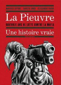 La Pieuvre : Quatorze ans de lutte contre la mafia, une histoire vraie (0), bd chez Les arènes de Giffone, Longo, Parodi