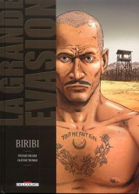 La Grande évasion T1 : Biribi, bd chez Delcourt de Ricard, Thomas, Araldi