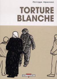 Torture blanche, bd chez Delcourt de Squarzoni