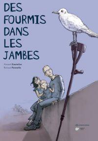 Des Fourmis dans les jambes, bd chez Emmanuel Proust Editions de Gautelier, Pennelle