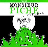 Monsieur Piche - Open Bar, bd chez Onapratut de Radi