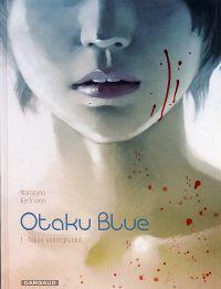 Otaku blue T1 : Tokyo Underground (0), bd chez Dargaud de Marazano, Kerfriden, Thorn