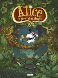 Alice au pays des singes T1, bd chez Glénat de Tébo, Keramidas, Nob