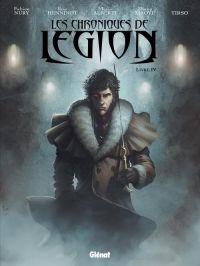 Les chroniques de Légion T4 : Livre IV (0), bd chez Glénat de Nury, Tirso, Henninot, Xiaoyu, Alberti, Ricci, Martin