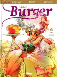 Lord of burger T4 : Les secrets de l'aïeule (0), bd chez Glénat de Alwett, Arleston, Barbucci, Giumento
