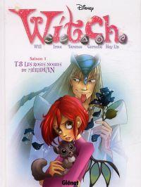 Witch T8 : Les roses noires de Méridian (0), bd chez Glénat de Collectif