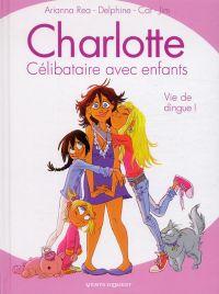 Charlotte, célibataire avec enfants T1 : Vie de dingue ! (0), bd chez Vents d'Ouest de Kat, Delphine, Jim, Rea