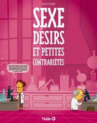 Sexe, désirs et petites contrariétés, bd chez Fluide G. de Pluttark