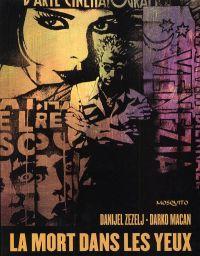 La mort dans les yeux, comics chez Mosquito de Macan, Zezelj