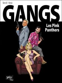 Gangs T1 : Pink panthers (0), bd chez Jungle de Bartoll, Kerac, Meloni