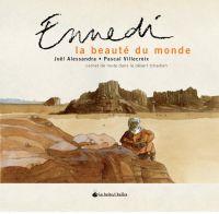 Ennedi, la beauté du monde : Carnet de route dans le désert tchadien (0), bd chez La boîte à bulles de Villecroix, Alessandra