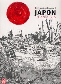 Japon, 1 an après : 8 regards sur le drame (0), manga chez Kazé manga de Katsura, Yoshiha , Kaede, Glou, Fuji, Binatai, Kawaishi, Yasmine, Hinata, Yudai, Asanagi, Takahashi, Asada