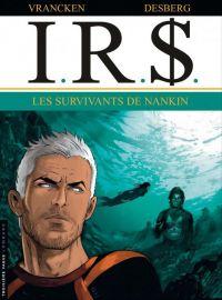 IR$ T14 : Les Survivants de Nankin, bd chez Le Lombard de Desberg, Vrancken, Coquelicot