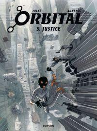 Orbital T5 : Justice (0), bd chez Dupuis de Runberg, Pellé