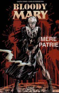 Bloody Mary T1 : Mère patrie (0), comics chez Le Téméraire de Ennis, Ezquerra, Hollingsworth