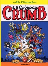 La Crème de Crumb, comics chez Cornelius de Crumb
