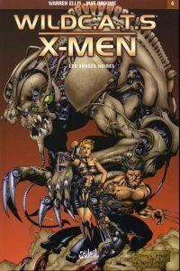 WildC.A.T.S. / X-Men T4 : Les années noires (0), comics chez Soleil de Ellis, Broome, Pearsons