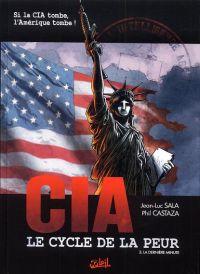 CIA - Le cycle de la peur T3 : La dernière minute (0), bd chez Soleil de Sala, Castaza, Nino
