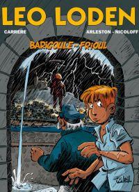 Léo Loden T21 : Barigoule au frioul (0), bd chez Soleil de Arleston, Nicoloff, Carrère, Cerise