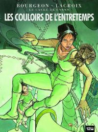 Le cycle de Cyann T5 : Les couloirs de l'entretemps, bd chez 12 bis de Lacroix, Bourgeon