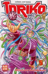 Toriko T5, manga chez Kazé manga de Shimabukuro