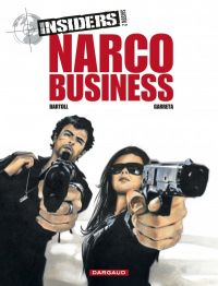 Insiders – Saison 2, T1 : Narco Business (0), bd chez Dargaud de Bartoll, Garreta, Charrance