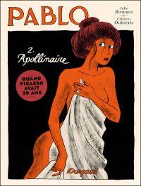 Pablo T2 : Apollinaire (0), bd chez Dargaud de Birmant, Oubrerie, Desmazières