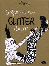 Confessions d'une glitter addict, bd chez Marabout de Diglee