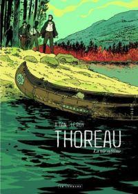 Thoreau : La vie sublime, bd chez Le Lombard de Le Roy, A.Dan
