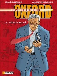Sept balles pour Oxford T7 : La vulnérabilité, bd chez Le Lombard de Montecarlo, Zentner, Quintanilha, Usagi