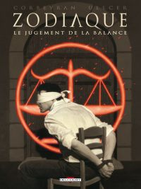 Zodiaque T7 : Le Jugement de la Balance (0), bd chez Delcourt de Corbeyran, Ullcer, Brizard, Ehretsmann