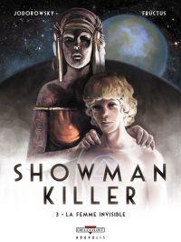 Showman killer T3 : La femme invisible, bd chez Delcourt de Jodorowsky, Fructus
