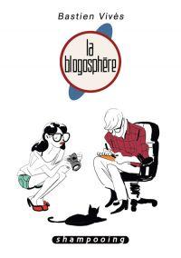 Bastien Vivès T4 : La blogosphère (0), bd chez Delcourt de Vivès