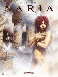 Saria T2 : La Porte de l'ange (0), bd chez Delcourt de Dufaux, Federici
