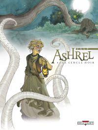 Ashrel T4 : Le cercle noir (0), bd chez Delcourt de Valp