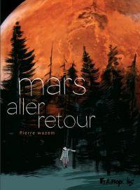 Mars aller-retour, bd chez Futuropolis de Wazem