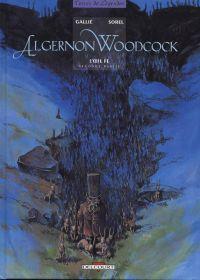 Algernon Woodcock T2 : L'oeil fée - seconde partie (0), bd chez Delcourt de Gallié, Sorel