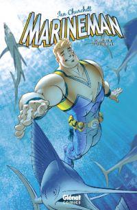 Marineman T1 : Une question de vie ou de mer (0), comics chez Glénat de Churchill, Chapuis, Sollazzo